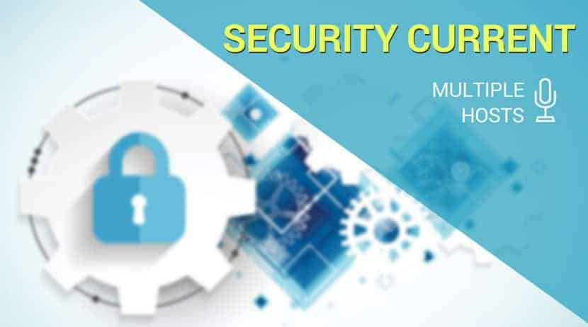 Security Current Cybersecurity Podcast