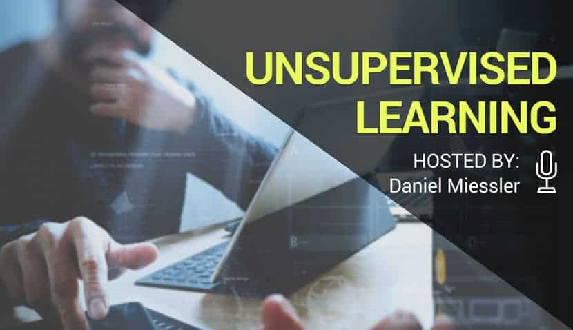 Unsupervised Learning Podcast