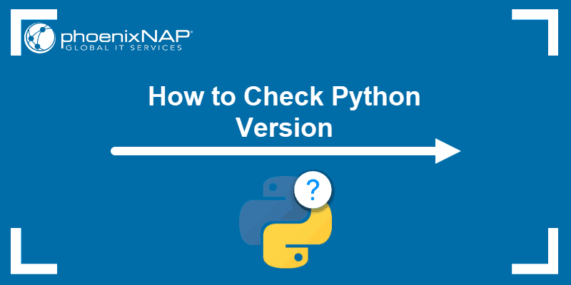 tutorial on how to check Python version.