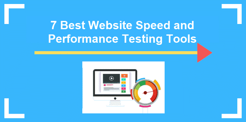 7 best website speed and performance testing tools