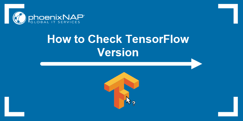 How To Check TensorFlow Version