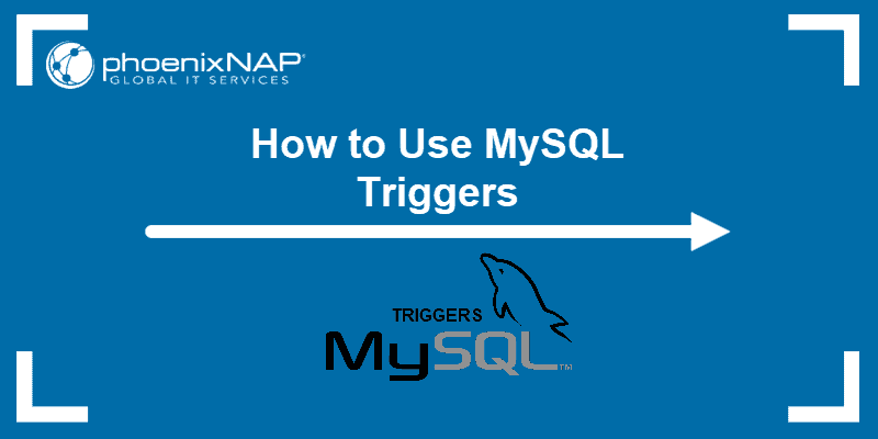 How To Use MySQL Triggers