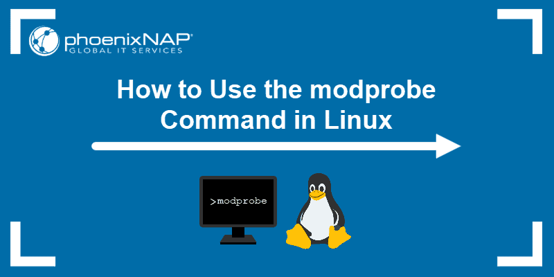 How to Use the modprobe Command in Linux