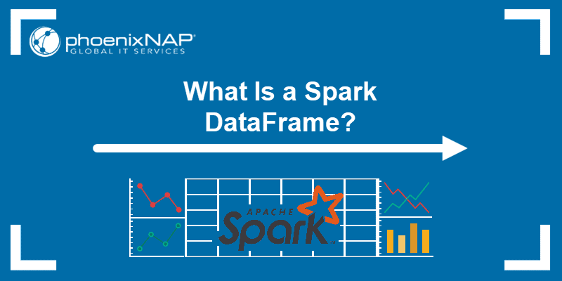 What Is a Spark DataFrame