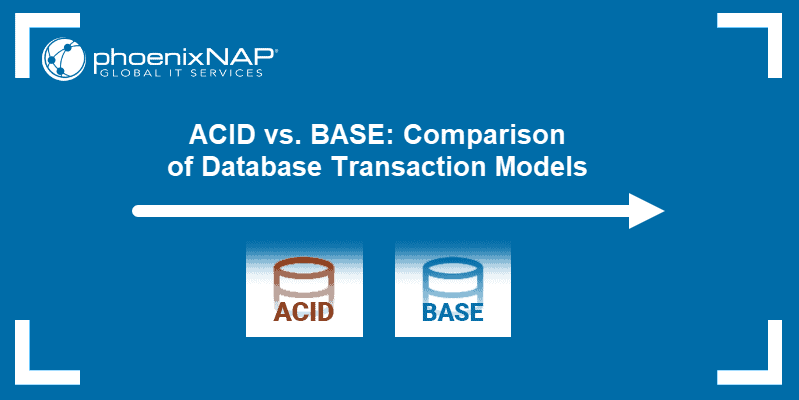 ACID vs. BASE: Comparison of Database Transaction Models