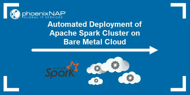 Automated deployment of Spark cluster for big data analysis.