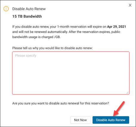 Disable bandwidth auto renew confirmation box.