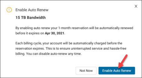 Enable bandwidth auto renew confirmation box.
