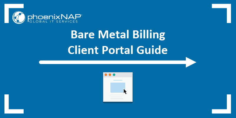 Introduction to phoenixNAP's Bare Metal Billing guide