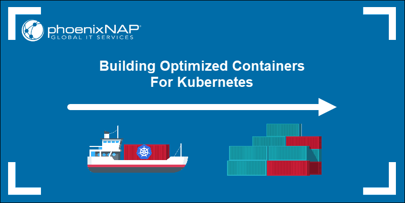 Building optimized containers for Kubernetes tutorial