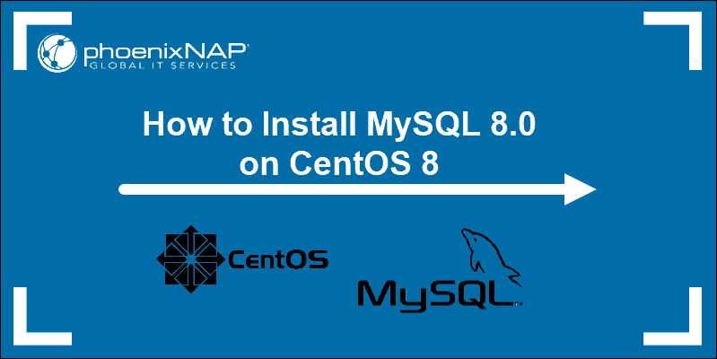 tutorial on Installing MySQL 8 on CentOS 8