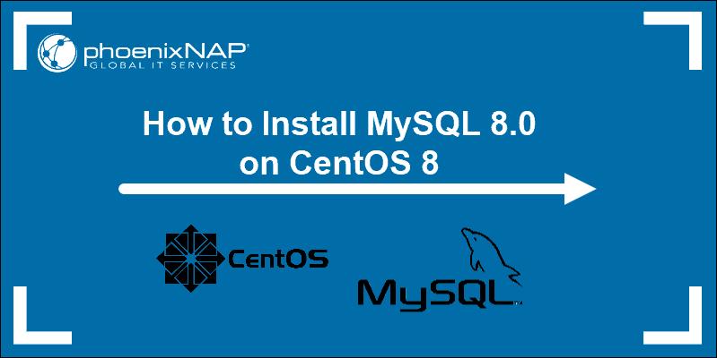 tutorial on Installing MySQL 8 on CentOS 8