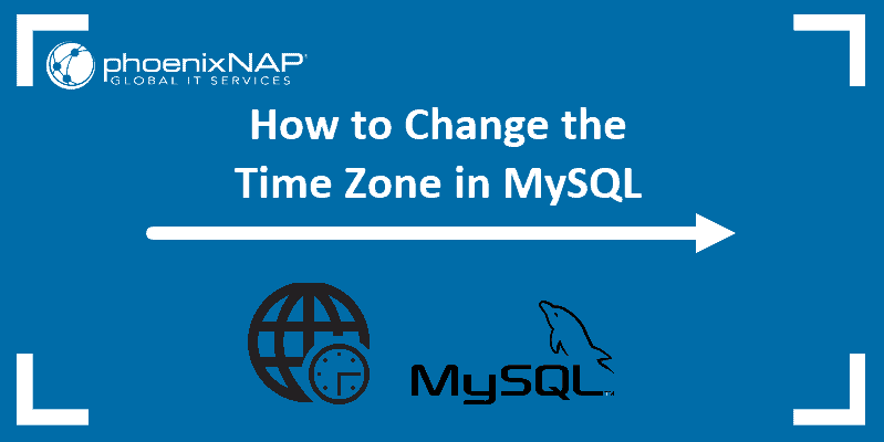 tutorial on changing and how to set time zone in MySQL