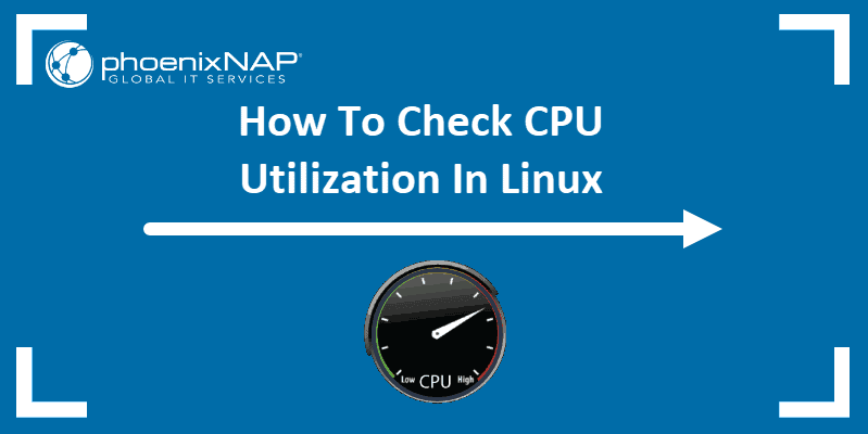 Article on how to check CPU utilization in Linux from the terminal.