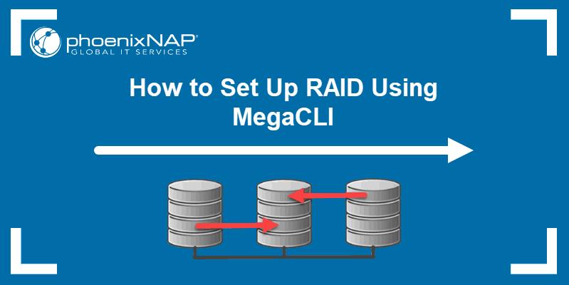article on how to configure raid using megacli