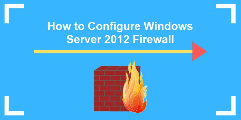 configure windows server 2012 firewall