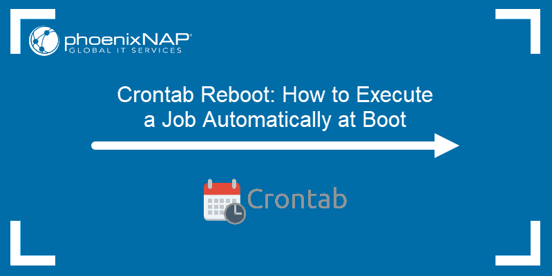 Crontab reboot: how to execute jobs automatically at boot