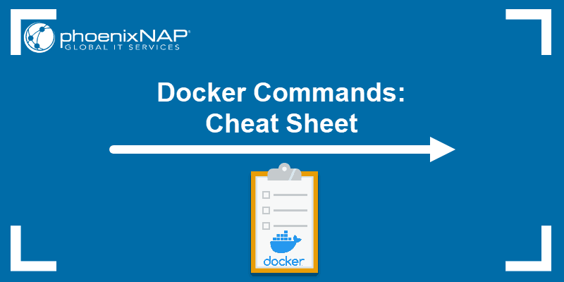 Tutorial on Docker commands with a cheat sheet in PDF.