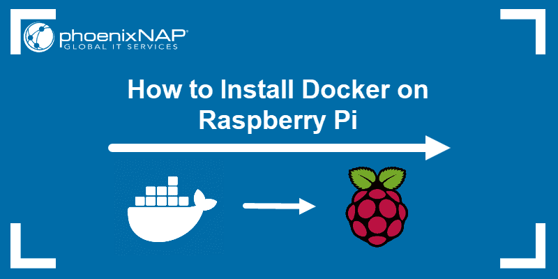 Tutorial on how to install Docker on Raspebby Pi.