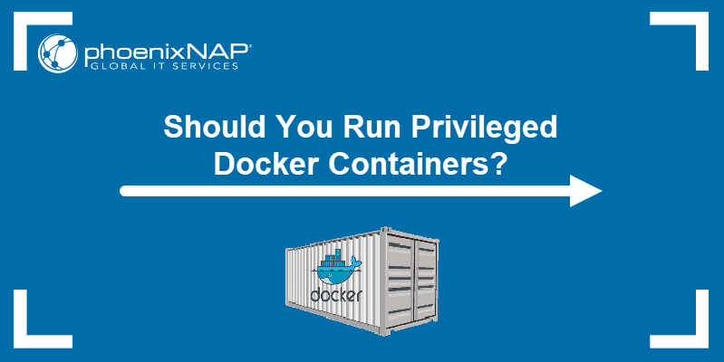 Running Docker privileged containers