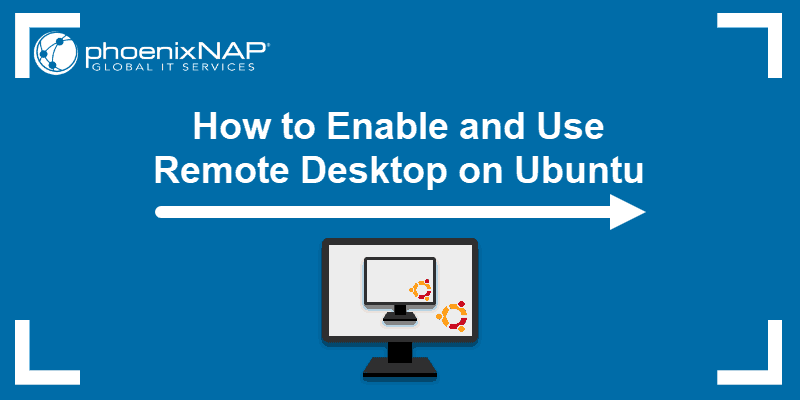 Tutorial on how to enable and use remote desktop on Ubuntu.