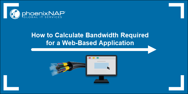 Article on how to calculate bandwidth for a web-based application