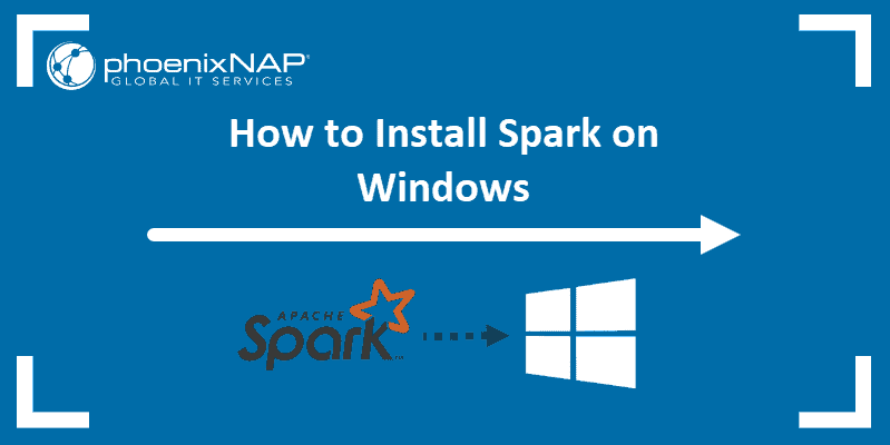 tutorial on installing apache spark on windows