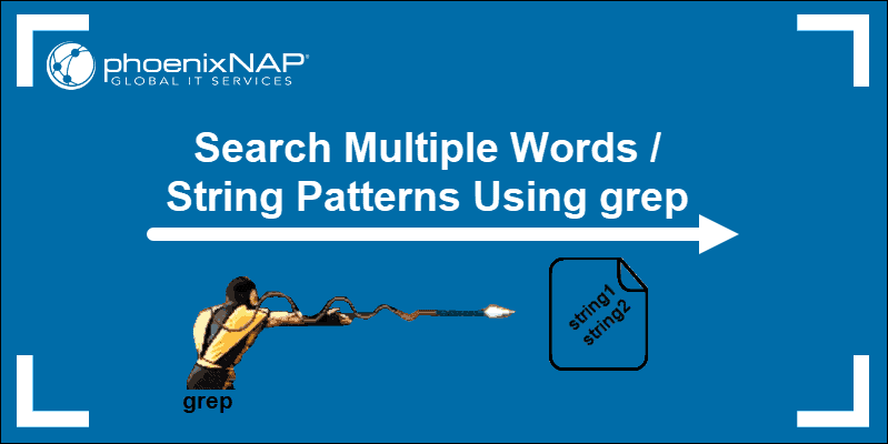 Tutorial How to Search Multiple Strings Using grep Command