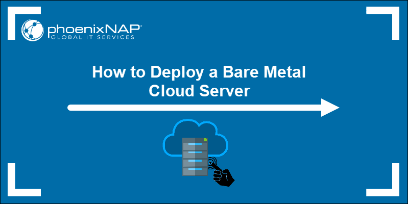 How to Deploy a Bare Metal Server guide