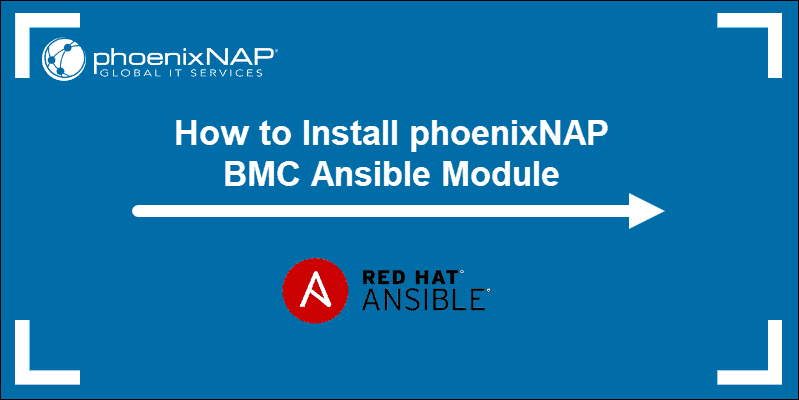 Heading image for the guide on how to install PNAP BMC Ansible Module