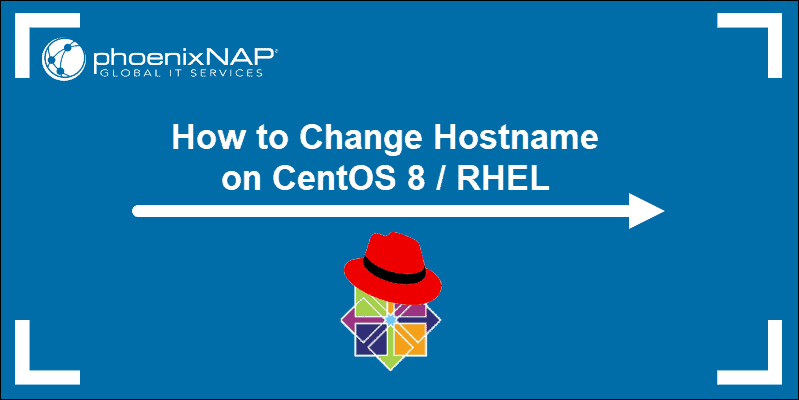 tutorial on setting or changing the hostname on centos 8