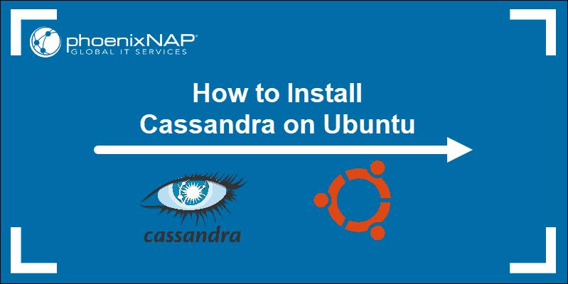 Tutorial on how to install Cassandra on Ubuntu