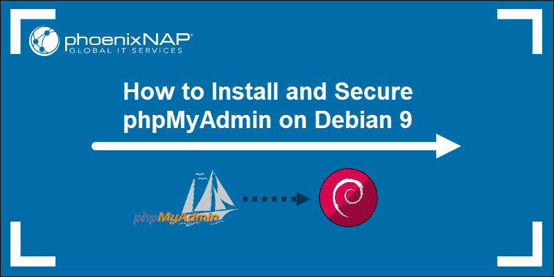 how to install and secure phpmyadmin on debian9