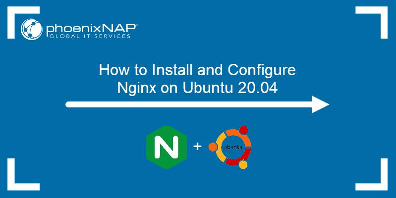 Hot to install and configure Nginx on Ubuntu 20.04
