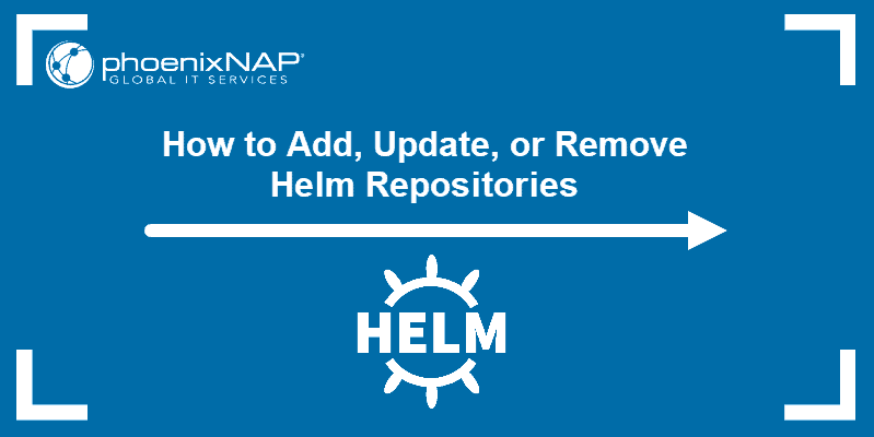 How to add, update, or remove a Helm repo.