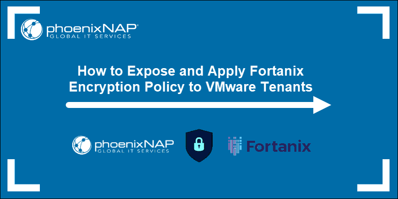 How to apply Fortinex encryption to WMware tenants.