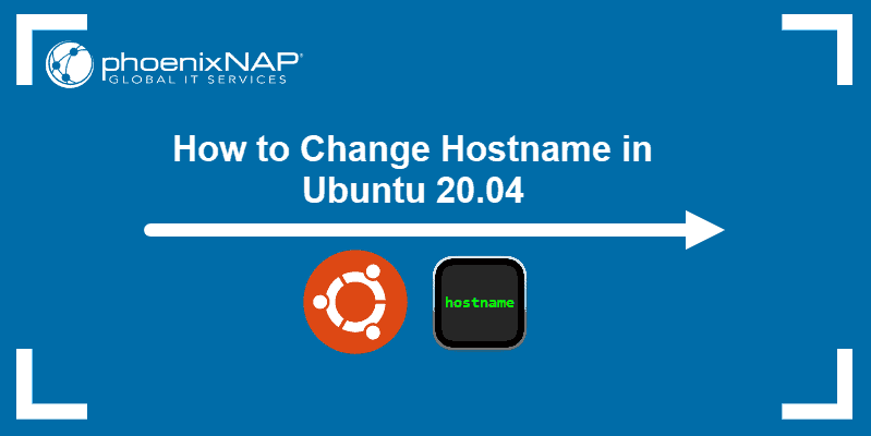 How to Change Hostname in Ubuntu 20.04