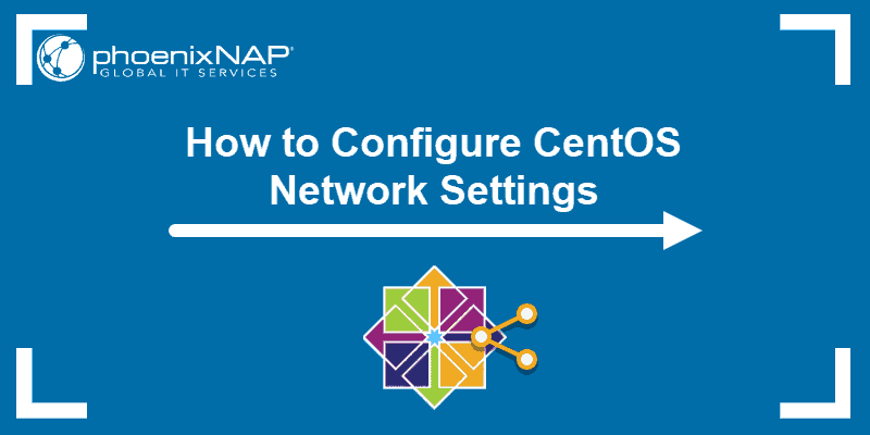 Tutorial on how to configure CentOS network settings,