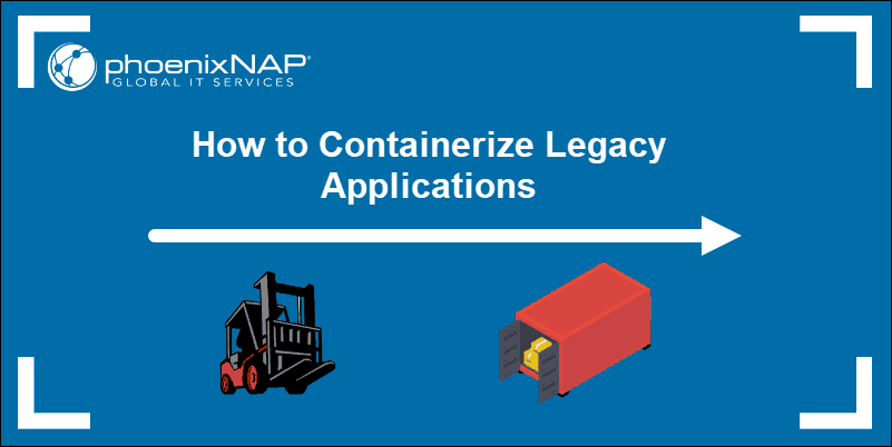 tutorial on dow do you Containerize an existing application