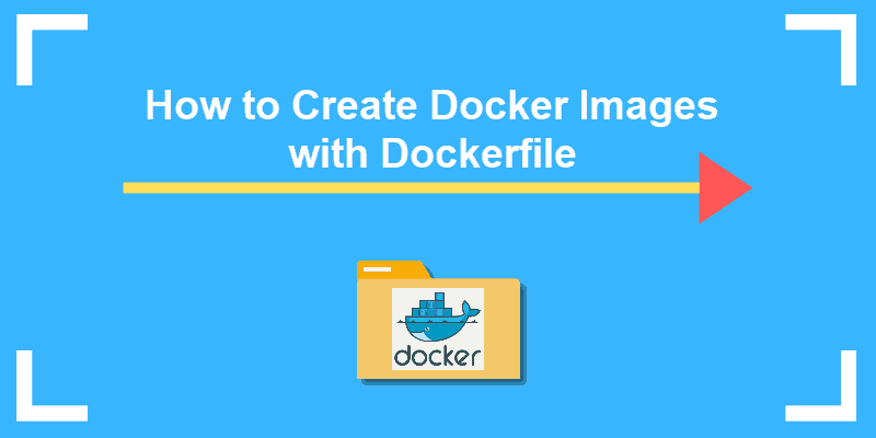 tutorial on how to create or build docker image with dockerfile