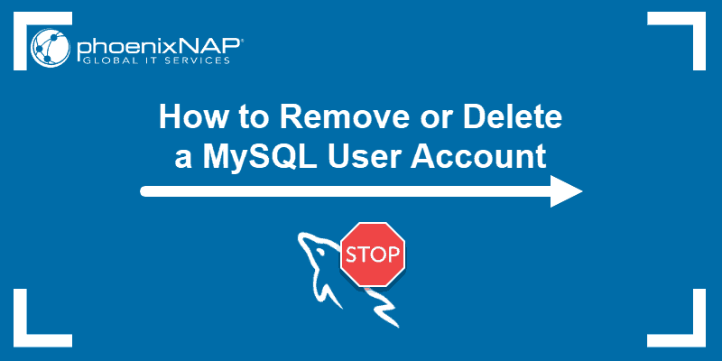 Tutorial on how to remove or delete a MySQL user account.