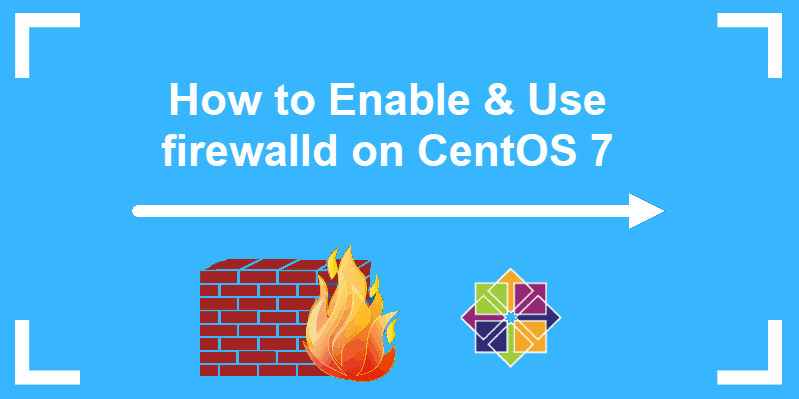 how to enable and use firewalld on centos 7