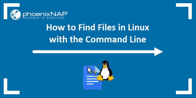 This tutorial will teach you how to find files in Linux Using the Command-Line.
