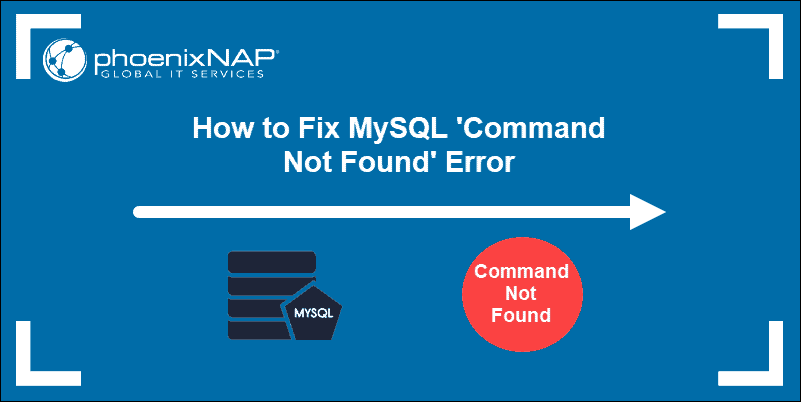 tutorial on fixing the command not found error in MySQL