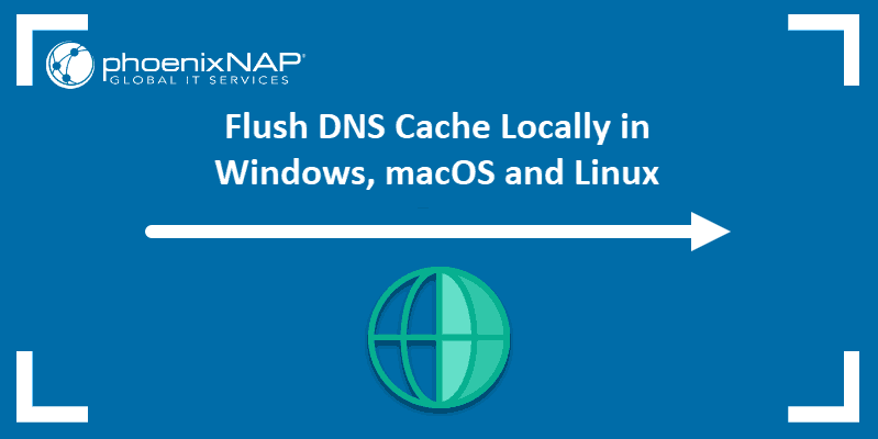 How to flush DNS cache on Windows, Linux, and macOS