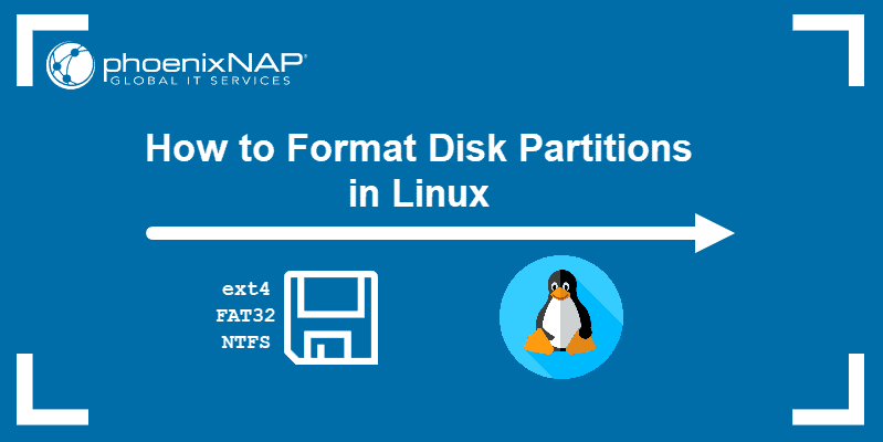 How to Format Disk Partitions in Linux