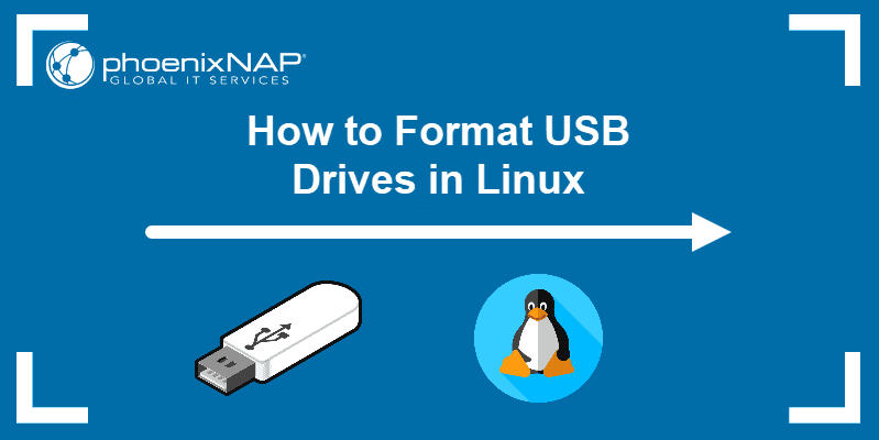 How to Format USB Drives in Linux.