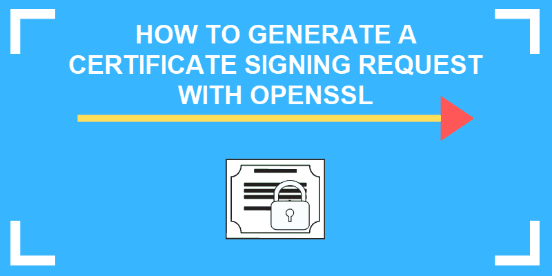 openssl certificate signing request tutorial