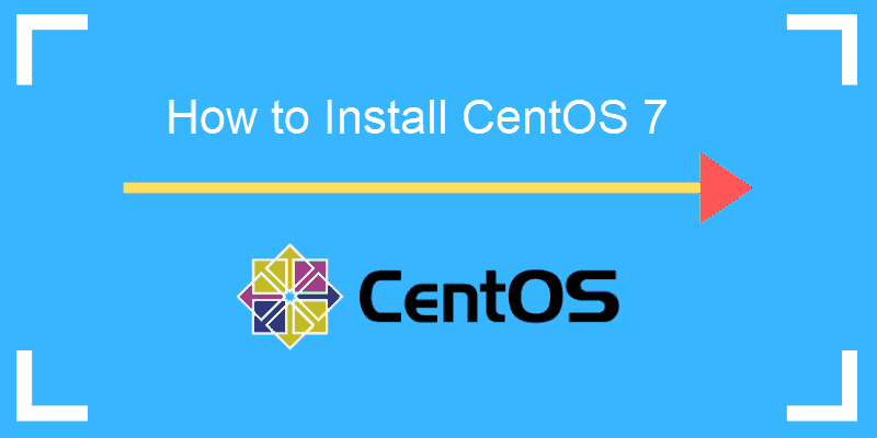 Step by step instructions on how to install CentOS 7