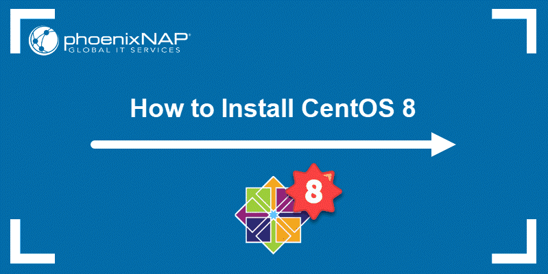 Tutorial on how to install CentOS 8